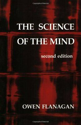 The Science of the Mind (Bradford Books) By O Flanagan