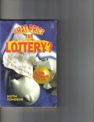 What Price the Lottery? By Keith Tondeur