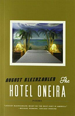 The Hotel Oneira By August Kleinzahler
