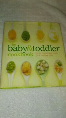 The Baby and Toddler Cookbook : Fresh, Homemade Foods for a Healthy Start by Ch…