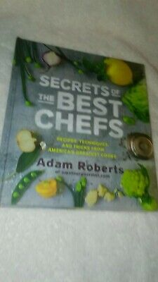 Secrets of the Best Chefs : Recipes, Techniques, and Tricks from America's Grea…
