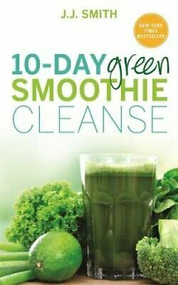 10-Day Green Smoothie Cleanse Lose Up to 15 Pounds in 10 Days! 9781781805466