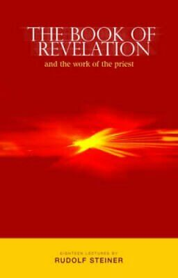 Book of Revelation : And the Work of the Priest by Rudolf Steiner (1999,...