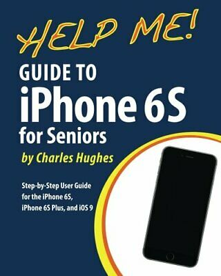 Help Me! Guide to the iPhone 6S for Seniors: Introduction to the iPhone 6S for