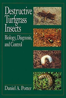 Destructive Turfgrass Insects: Biology, Diagnosis, and Control By Daniel A. Pot