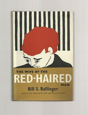 The Wife of the Red-Haired Man by Bill S. Ballinger (HB/DJ 1957)