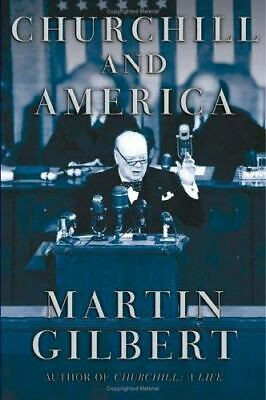Churchill and America by Martin Gilbert (2005, Hardcover)