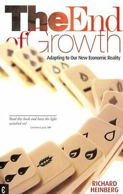 The End of Growth Adapting to Our New Economic Reality 9781905570331 | Brand New