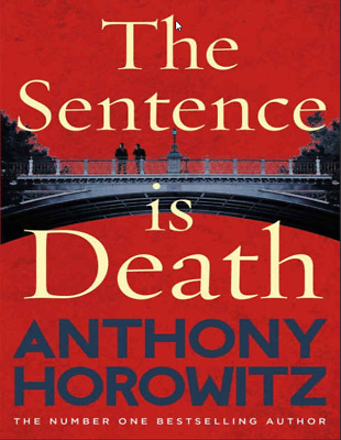 The Sentence is Death by Anthony Horowitz (PDF)