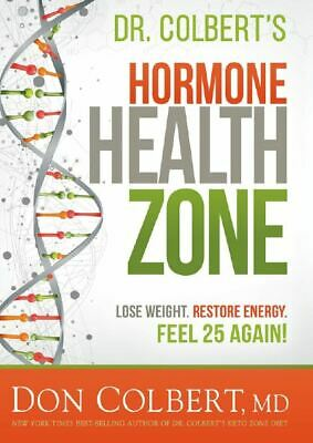 Dr.Colbert's Hormone Health Zone: Lose Weight, Restore Energy,Feel 25 Again/PDF