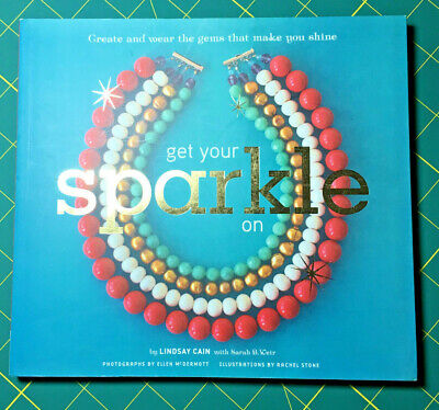 Get your Sparkle on by Lindsay Cain Jewelry-making