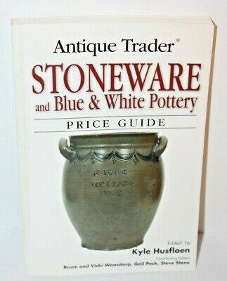 Antique Trader Stoneware and Blue & White Pottery Price Guide Paperback Book