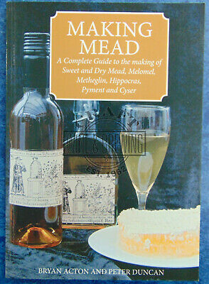 Making Mead By Bryan Acton & Peter Duncan Homebrew Mead Making Recipe Book