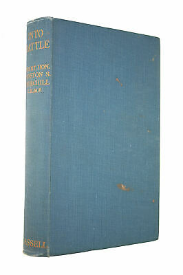 Into Battle: Speeches by the Right Hon. Winston S. Churchill by Winston S Church