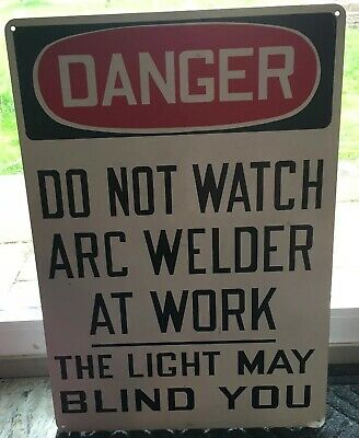 Danger Arc Welder Metal Sign Industrial