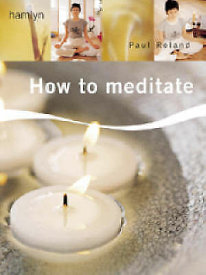 Very Good Roland, Paul, How to Meditate, Hardcover, Book