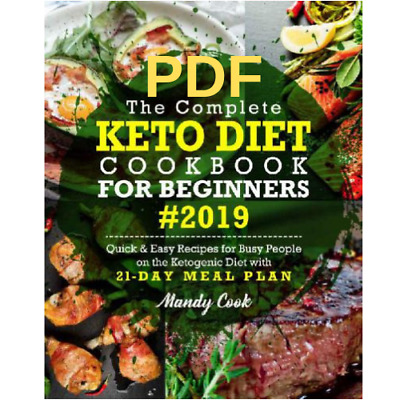 {PDF}The Complete Keto Diet Cookbook For Beginners 2019 {Eb00k} 📧🔥📨