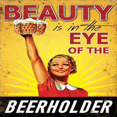 """/""""Beauty is in the eye of the Beerholder/"""" Fun metal plaque tin sign for beer fans"""