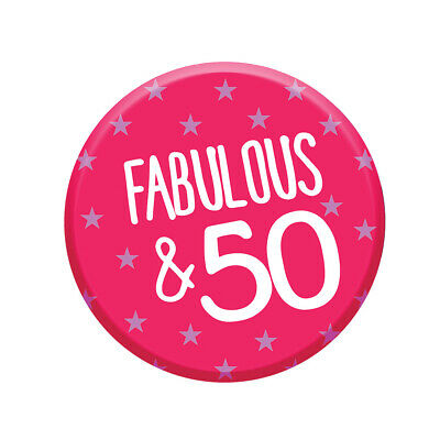 Fabulous 50 Today 50th Birthday Badge 76mm Pin Button Happy Birthday Funny Rude
