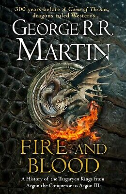 Fire And Blood : 300 Years Before A Game of Thrones by George Martin (Hardcover)