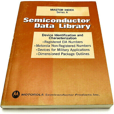 MOTOROLA MASTER INDEX Series A SEMICONDUCTOR DATA LIBRARY 1974 EIA #'s Packages+