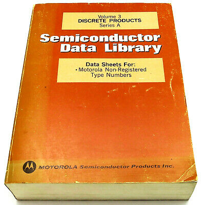MOTOROLA Volume 3 **DISCRETE PRODUCTS** Series A SEMICONDUCTOR DATA LIBRARY 1974