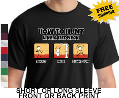 56845389b41a6 Funny How To Hunt Like Redneck Outdoor Sports Mens Short Or Long Sleeve T  Shirt