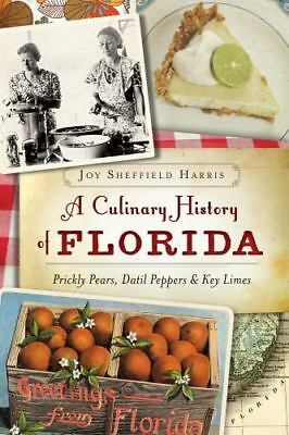 A Culinary History of Florida:: Prickly Pears, Datil Peppers & Key Limes (Ameri