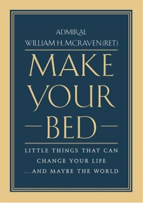 Make Your Bed: Little Things That Can Change Your Life...And Maybe the World E-B