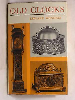 Old Clocks: For Modern Use, with a Guide to Their Mechanism, Wenham, Edward, Exc