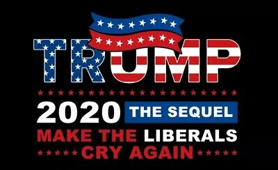 Trump 2020 Flag FREE SHIPPING 3X5Ft The SEQUEL Make Liberals Cry Again Flag New