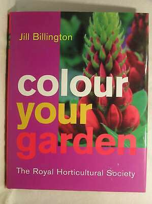 The Royal Horticultural Society: Colour Your Garden (Rhs), Rhs, Billington, Jill