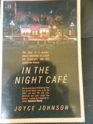 In the Night Cafe By Joyce Johnson. 9780006542827