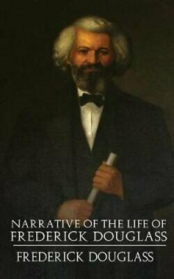 A Narrative of the Life of Frederick Douglass 9781989201305 | Brand New