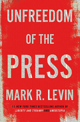 Unfreedom of the Press by Mark R. Levin (2019, eBooks)