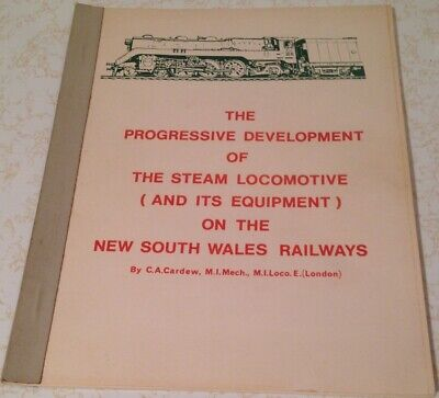 THE PROGRESSIVE DEVELOPMENT OF THE STEAM LOCOMOTIVE ON THE NSWGR By C A CARDEW