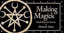 IC: Making Magick- Manifesting your Dreams