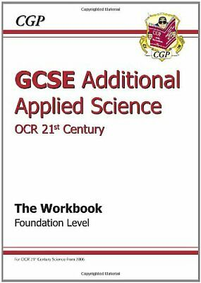 GCSE Additional Applied Science OCR 21st Century Workbook - Foundation By Richa