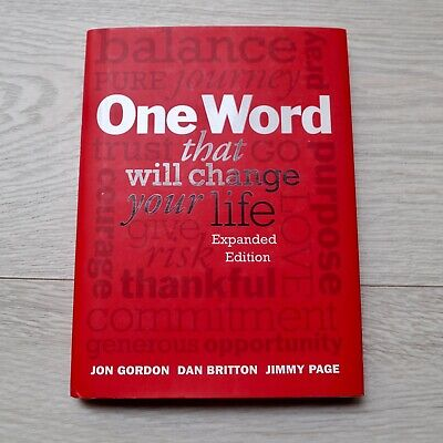 One Word That Will Change Your Life by Jon Gordon, Jimmy Page and Dan Britton...