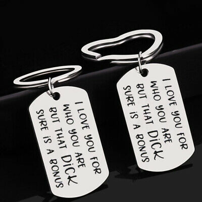 Boyfriend KeyRing I Love You For Who You Are But That Dick Sure Is A Bonus Gifts