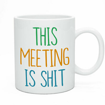 Novelty Funny Mug - This Meeting Is Sh!t Boss Joke Office Gift Present Idea