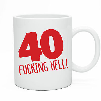 Funny Novelty 40th Birthday Mug Gift Idea Present for 40 today Men & Women Joke