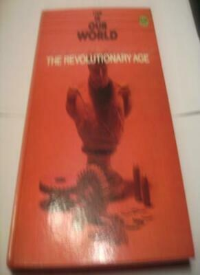The Revolutionary Age (This is our world) By Ann M. Currah, James Burke