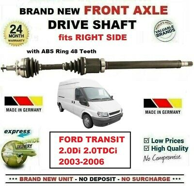 FOR FORD TRANSIT 2.0Di 2.0TDCi 2003-2006 BRAND NEW FRONT AXLE RIGHT DRIVESHAFT