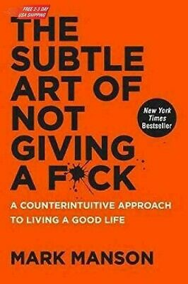 The Subtle Art of Not Giving a F*ck byMark Manson