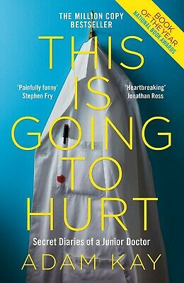This is Going to Hurt : Secret Diaries of a Junior Doctor - Adam Kay Paperback