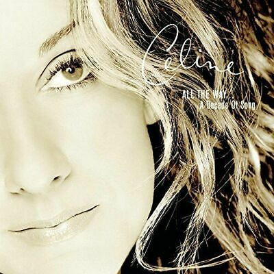 Celine Dion - All The Way... A Decade Of Song CD NEW (Best Of, Greatest Hits)