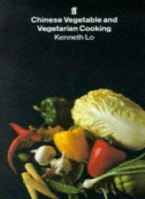 Chinese Vegetable and Vegetarian Cooking By Kenneth Lo