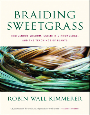Braiding Sweetgrass Indigenous Wisdom Scientific Knowledge and the Teachings PDF