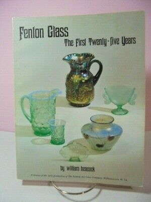 Fenton Glass The First Twenty Five Years William Heacock Guide Carnival Stretch